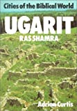 img - for Ugarit: Ras Shamra (Cities of the Biblical World (Lutterworth)) book / textbook / text book