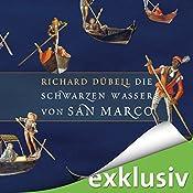 Die schwarzen Wasser von San Marco (Tuchhändler 3) | Richard Dübell