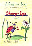 A Regular Bug (The Adventures of Sharp-Eye)