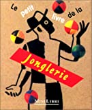 img - for Le Petit Livre de la jonglerie book / textbook / text book