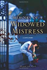 Memoirs of a Widowed Mistress: A Love Story