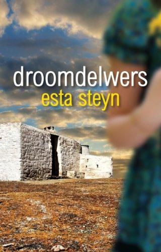 Droomdelwers (Afrikaans Edition), by Esta Steyn