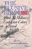 The Elusive Eden: Frank McMullan's Confederate Colony in Brazil