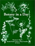 Botany in a Day:  Thomas J. Elpel's Herbal Field Guide to Plant Families, 4th Ed. (1892784076) by Thomas J. Elpel
