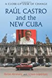 img - for Raul Castro and the New Cuba: A Close-Up View of Change book / textbook / text book