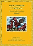 Folk Wisdom of Mexico / Proverbios y dichos mexicanos