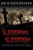 Slenderman, Slenderman - And Other Terrifying Tales