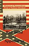 img - for Historical Perspectives from a Nation Divided: Richmond to Appomattox book / textbook / text book
