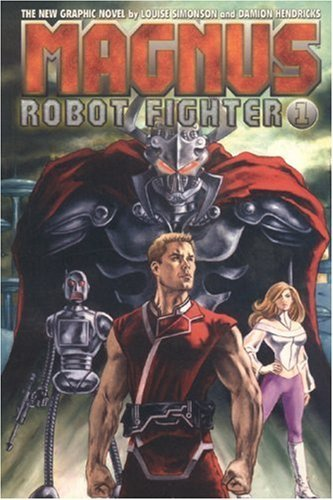 Magnus 1: Robot Fighter (Magnus, Robot Fighter) (v. 1) by Louise Simonson (2005-11-30)