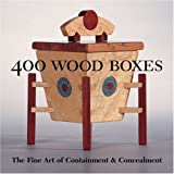 400 Wood Boxes: The Fine Art of Containment & Concealment (500 Series)
