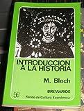 Introducción a la historia (Breviarios, No. 64) (843750189X) by Marc Bloch