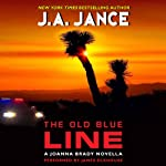 The Old Blue Line: Joanna Brady, Book 15.5 (       UNABRIDGED) by J. A. Jance Narrated by James Eckhouse