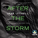 After the Storm Audiobook by Jane Lythell Narrated by Penelope Rawlins