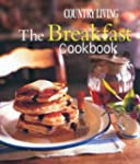 Country Living The Breakfast Cookbook