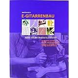"""E- Gitarrenbau. Eine Selbstbauanleitung (Book on Demand)von """"Martin Koch"""""""