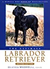 The Ultimate Labrador Retriever, Second Edition