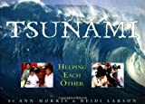 Tsunami: Helping Each Other (0761395016) by Morris, Ann