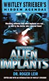 Casebook: Alien Implants (Whitley Strieber's Hidden Agendas)