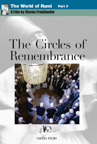 The World of Rumi Part 3: The Circles of Remembrance [DVD]
