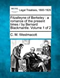 img - for Fitzalleyne of Berkeley: a romance of the present times / by Bernard Blackmantle. Volume 1 of 2 book / textbook / text book