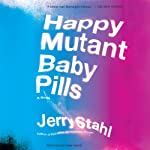 Happy Mutant Baby Pills | Jerry Stahl
