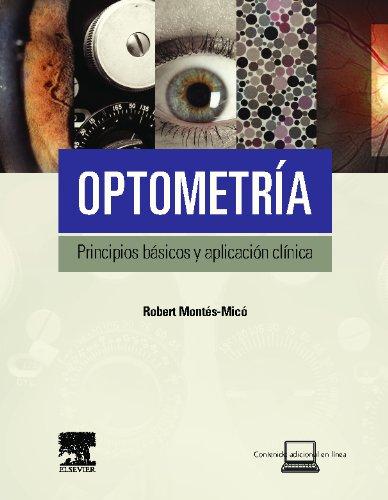 Optometría. Principios Básicos Y Aplicación Clínica