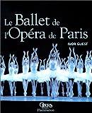 echange, troc Ivor Guest - Le Ballet de l'Opéra de Paris (nouvelle édition)