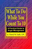 img - for What To Do While You Count To 10: Manage your Anger Change your Life book / textbook / text book