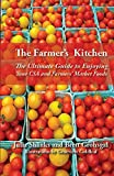 The Farmer's Kitchen: The Ultimate Guide to Enjoying Your CSA and Farmers' Market Foods
