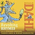 Revolting Rhymes (       UNABRIDGED) by Roald Dahl Narrated by Tamsin Greig, Stephen Mangan, Miriam Margolyes