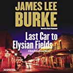 Last Car to Elysian Fields (       UNABRIDGED) by James Lee Burke Narrated by Mark Hammer