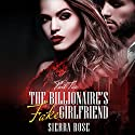 The Billionaire's Fake Girlfriend, Part 2: The Billionaire Saga Audiobook by Sierra Rose Narrated by Marian Hussey