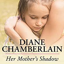Her Mother's Shadow: Kiss River, Book 3 (       UNABRIDGED) by Diane Chamberlain Narrated by Arielle DeLisle
