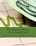 img - for The Austrian Theory of the Trade Cycle (Large Print Edition): And Other Essays book / textbook / text book