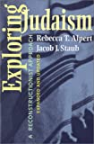 Exploring Judaism: A Reconstructionist Approach (Expanded and Updated)