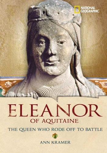 World History Biographies: Eleanor of Aquitaine: The Queen Who Rode Off to Battle (National Geographic World History Biographies)