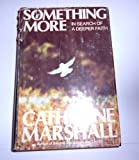 Something More: In Search of A Deeper Faith (0070406073) by Marshall, Catherine