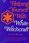 Help Yourself with White Witchcraft