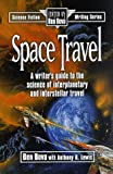 Space Travel: A Writers Guide to the Science of Interplanetary and Interstellar Travel (Science Fiction Writing Series)