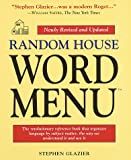 Random House Word Menu: Revised and Updated (0679449639) by Stephen Glazier