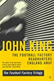 The Football Factory Trilogy (0099282682) by John King