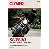 Suzuki 380-750Cc Triples, 1972-1977 Service, Repair, Performance ~ Clymer Publications