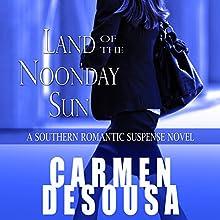 Land of the Noonday Sun: Nantahala, Book 1 Audiobook by Carmen DeSousa Narrated by Chloe Adele