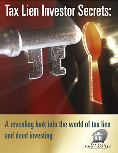The Insiders Tax Lien Investor Secrets - Book 1: A revealing look into the world of tax lien and deed investing PDF