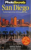 img - for PhotoSecrets San Diego: The Best Sights and How To Photograph Them book / textbook / text book