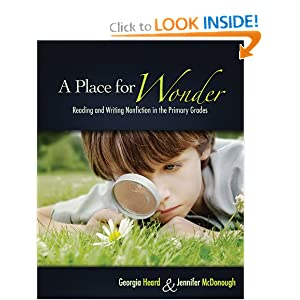 A Place for Wonder: Reading and Writing Nonfiction in the Primary Grades