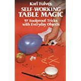"Self-Working Table Magic: 97 Foolproof Tricks with Everyday Objects (Dover Magic Books)von ""Karl Fulves"""