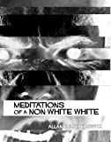 img - for Meditations of a Non-White White book / textbook / text book