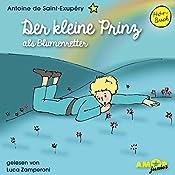 Der kleine Prinz als Blumenretter (Der kleine Prinz 4) | Antoine de Saint-Exupéry
