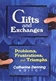 Gifts and Exchanges: Problems, Frustrations, . . . and Triumphs (0789006782) by Katz, Linda S